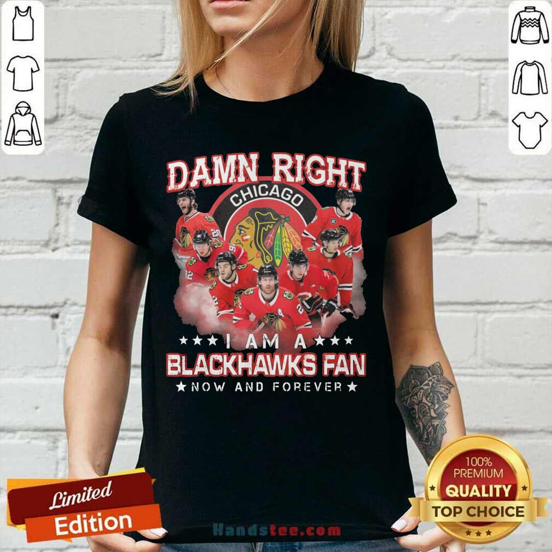 Damn Right Chicago Im A Blackhawks Fan Now And Forever V-neck - Design by handstee.com