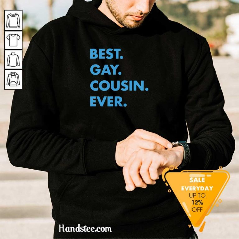 Delighted Best Gay Cousin Ever 5 Hoodie
