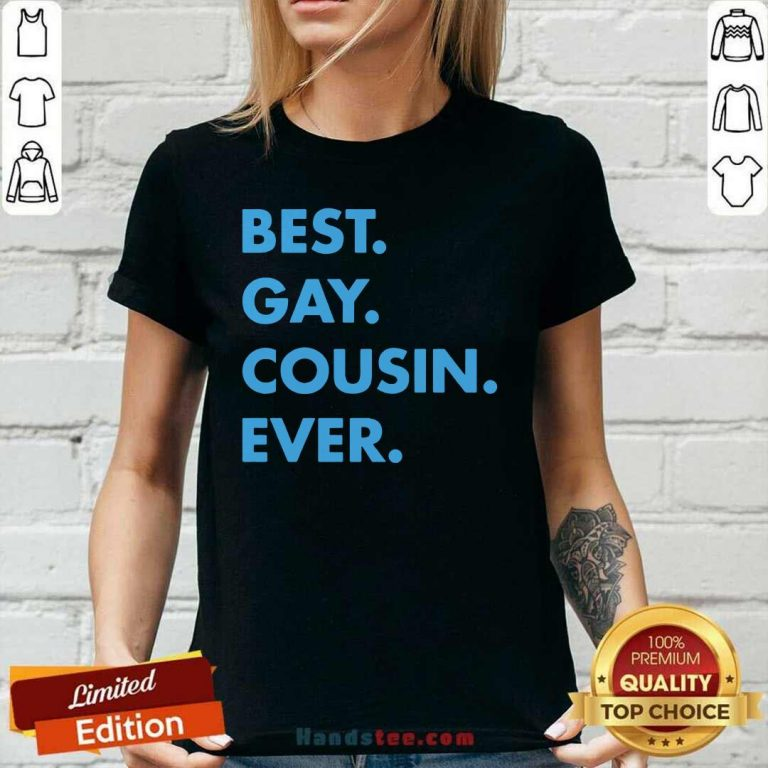 Delighted Best Gay Cousin Ever 5 Ladies Tee