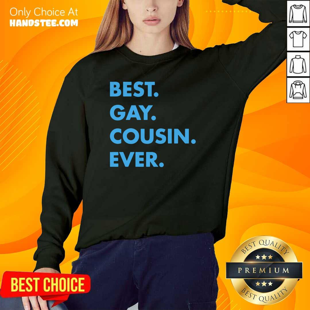 Delighted Best Gay Cousin Ever 5 Sweater
