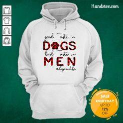 Disappointed Good Taste In Dogs Bad Taste In 5 Men Dogmomlife Hoodie - Design by Handstee.com