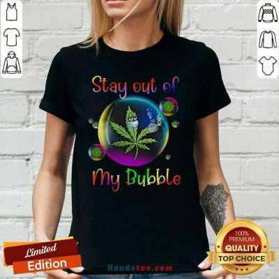 Enthusiastic Weed Stay Out Of My Bubble 6 Ladies Tee - Design by Handstee.com