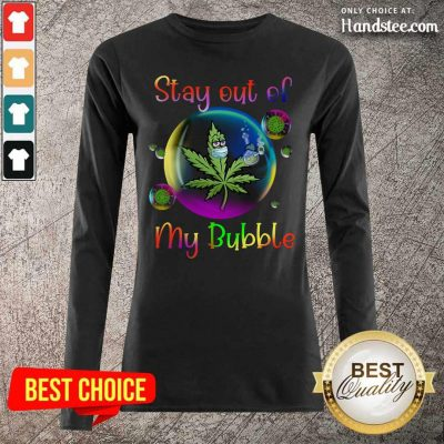 Enthusiastic Weed Stay Out Of My Bubble 6 Long-Sleeved - Design by Handstee.com