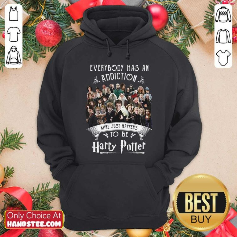 Everybody Has An Addiction Mine Just Happens To Be Harry Potter Hoodie - Design by handstee.com