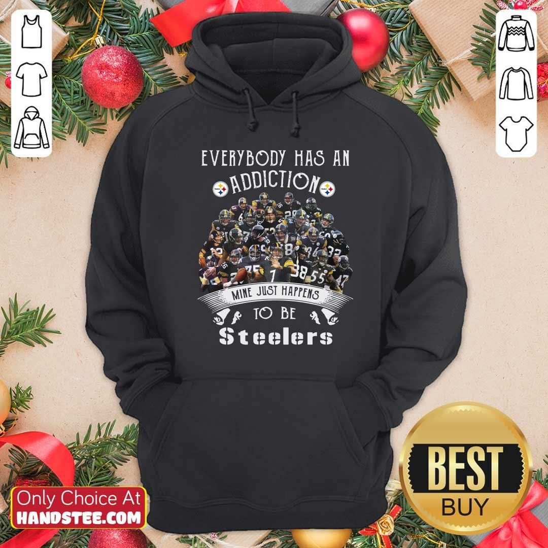 Everybody Has An Addiction Mine Just Happens To Be Pittsburgh Steelers Hoodie - Design by handstee.com