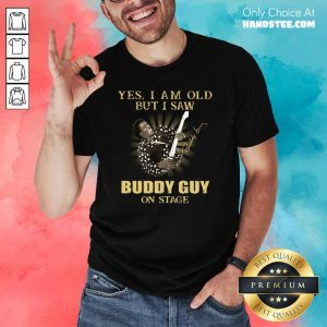 Excited 46 Yes Saw Buddy Guy On Stage Shirt - Design by Handstee.com