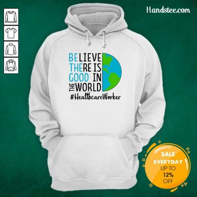 Excited In The World #Healthcare 2021 Hoodie - Design By Handstee.com
