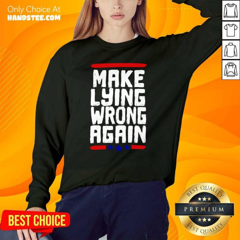 Excited Make Lying Wrong Again 2 Sweater - Design By Handstee.com