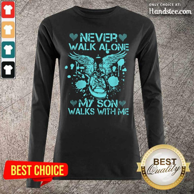 Frustrated Never Walk Alone My Son 8 Long-Sleeved