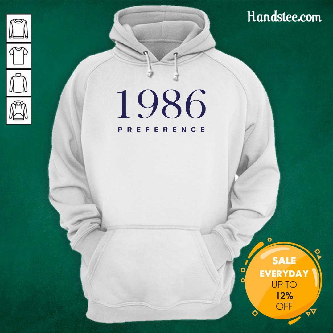 Funny 1986 Preference Hoodie - Design By Handstee.com