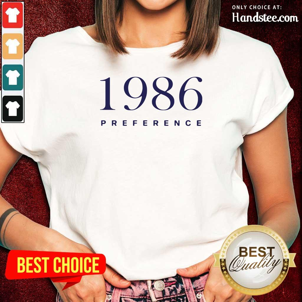 Funny 1986 Preference Ladies Tee - Design By Handstee.com
