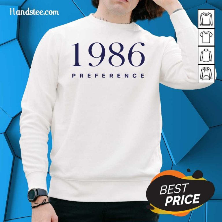 Funny 1986 Preference Sweater - Design By Handstee.com