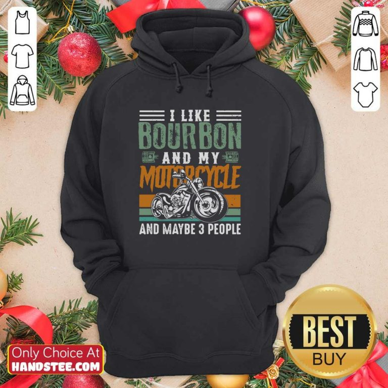 Funny I Like Bourbon And 3 People Hoodie - Design by Handstee.com