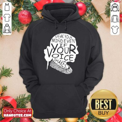 Funny Ruth Bader Ginsburg RBG Speak Your Mind Even If Your Voice Shakes Hoodie - Design by handstee.com