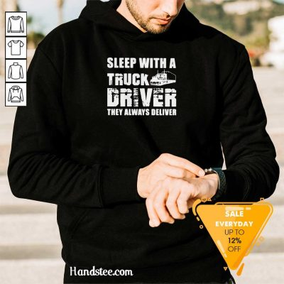 Funny Sleep With A Truck Driver 2 Hoodie - Design By Handstee.com