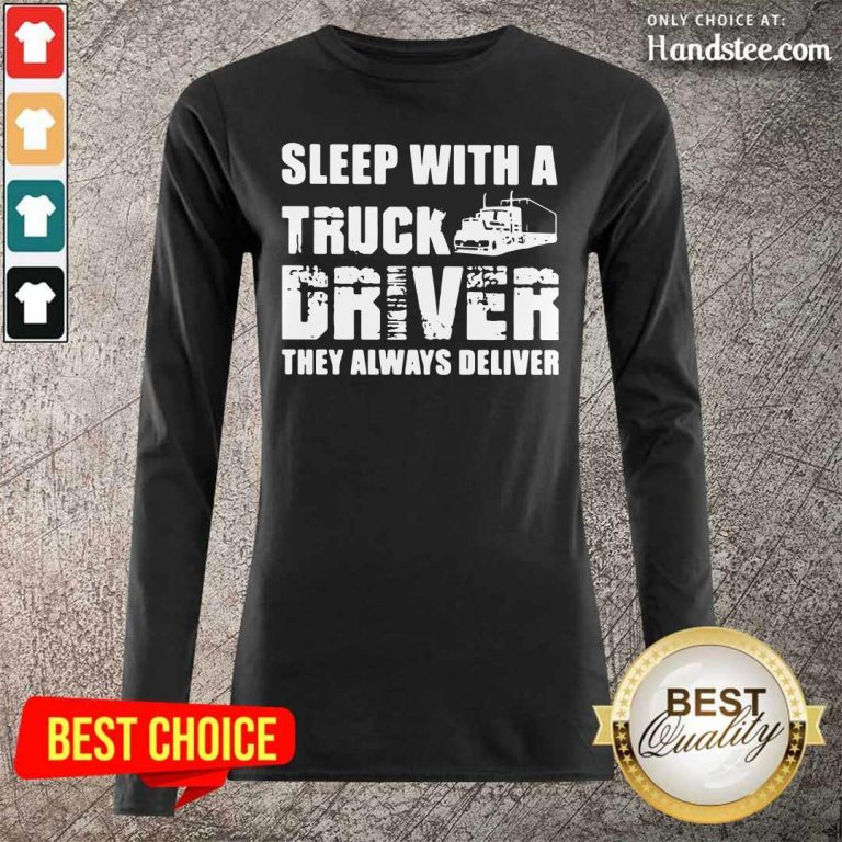 Funny Sleep With A Truck Driver 2 Long-Sleeved - Design By Handstee.com