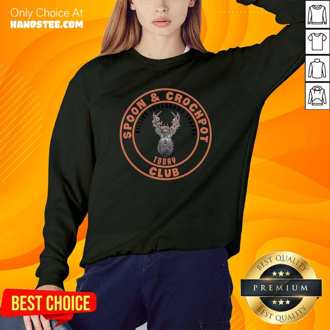 Funny Spoon And Crockpot Hilling Tomorrows Trophy Today Club Sweatshirt - Design by handstee.com
