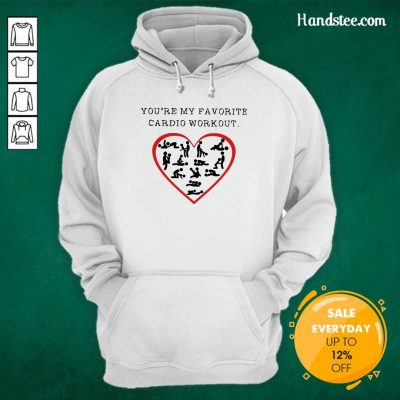 Funny Youre My Favourite Cardio Workout Heart 2 Hoodie