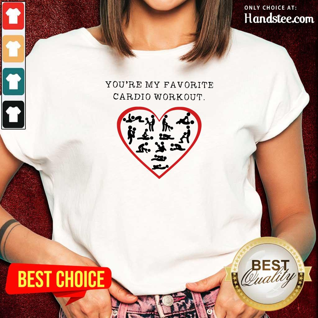 Funny Youre My Favourite Cardio Workout Heart 2 Ladies Tee