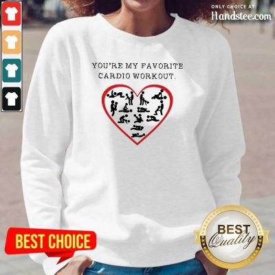 Funny Youre My Favourite Cardio Workout Heart 2 Long-Sleeved