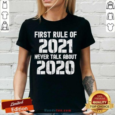 Good First Rule Of 2021 Never Talk About 2020 Happy New Year V-neck - Design by handstee.com