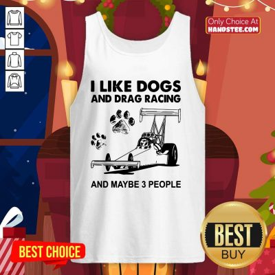 Good I Like Dogs And 5 Racing Tank Top - Design by Handstee.com