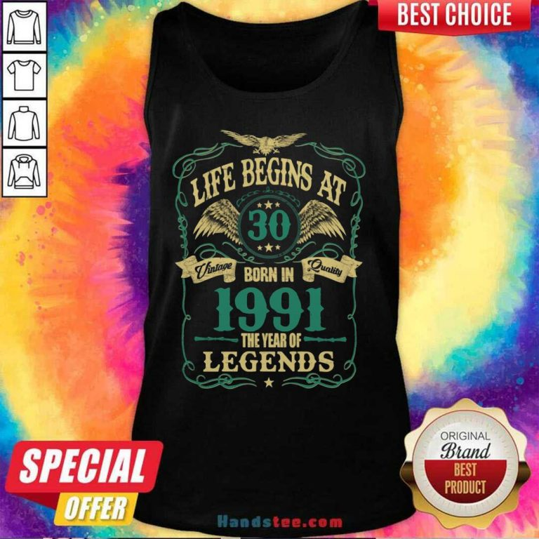 Good Life Begins At 30 Born In 1991 Tank Top - Design by Handstee.com