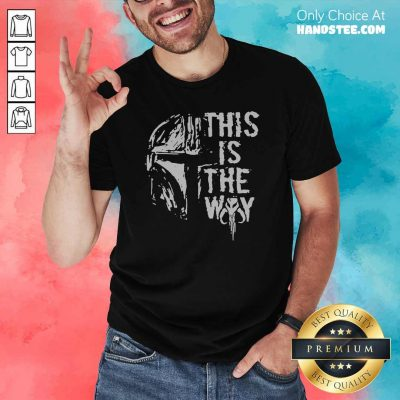 Great 2 The Mandalorian This Is The Way Shirt