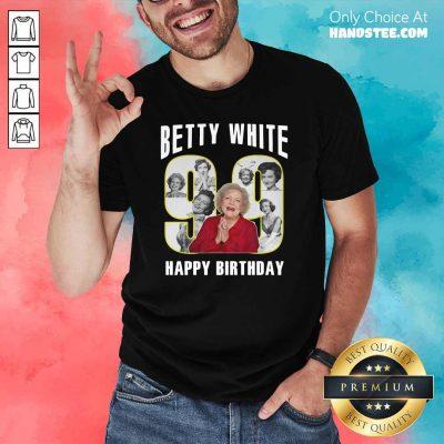 Great Betty White Golden Girls 99 Birthday Shirt