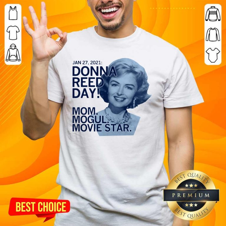Great Donna Reed Day Mogul Movie Star 3 Shirt - Design By Handstee.com