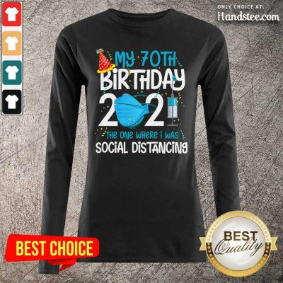 Great My 70th Birthday 2021 Long-Sleeved - Design By Handstee.com