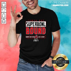 Great Tampa Bay Superbowl Bound 2021 Shirt - Design By Handstee.com