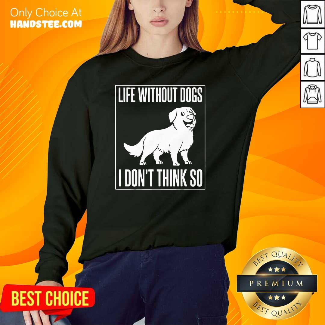 Happy Dogs I Dont Think So 1 Sweater - Design By Handstee.com