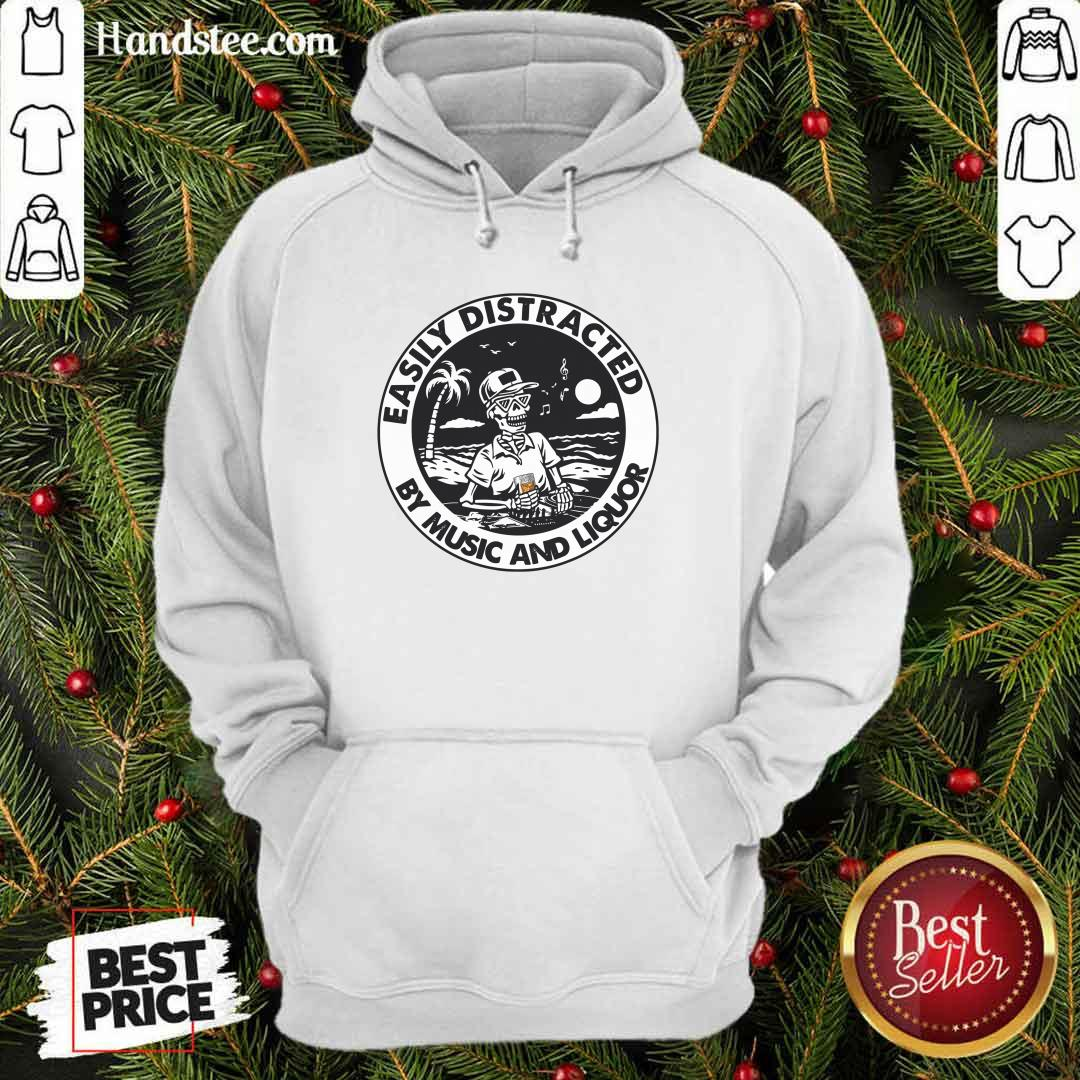 Happy Easily Distracted By Music 66 Liquor Hoodie - Design by Handstee.com