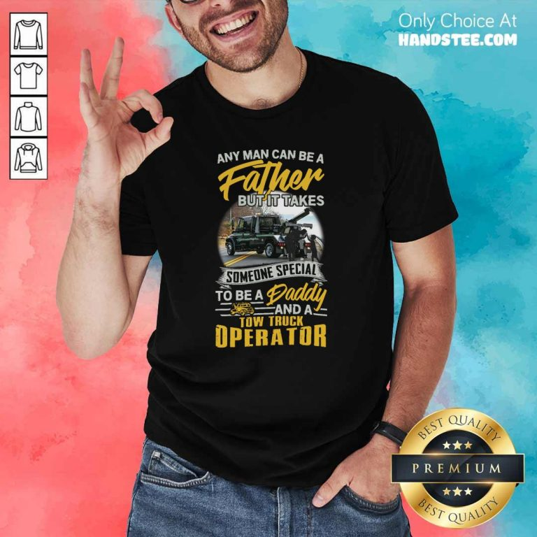 Happy Father But It Takes Someone Special To Be A Daddy 2 Shirt