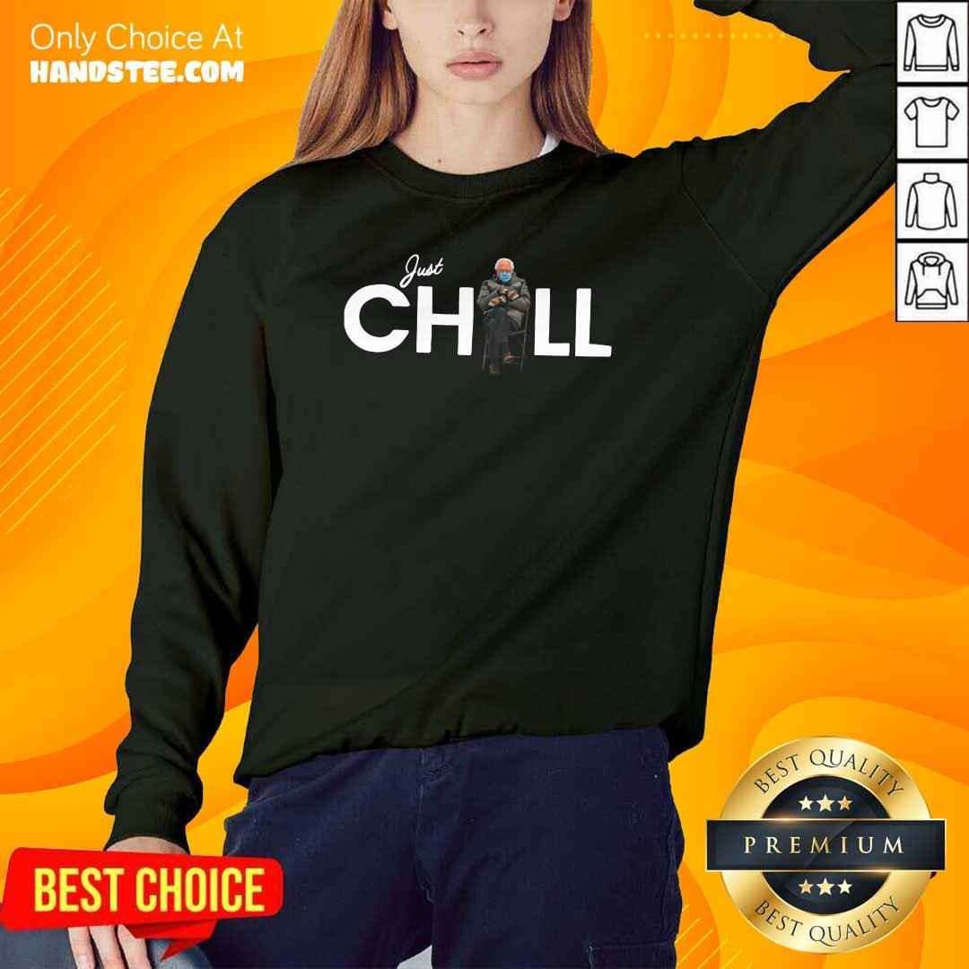 Happy Just Chill With Bernie Sanders 2021 Sweater