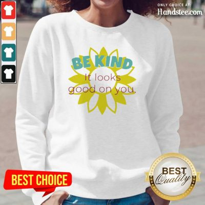 Happy Sunflower Be Kind It Looks 1 Long-Sleeved