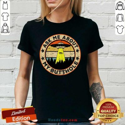 Happy UFO So Ask Me About My Butthole 2 Ladies Tee