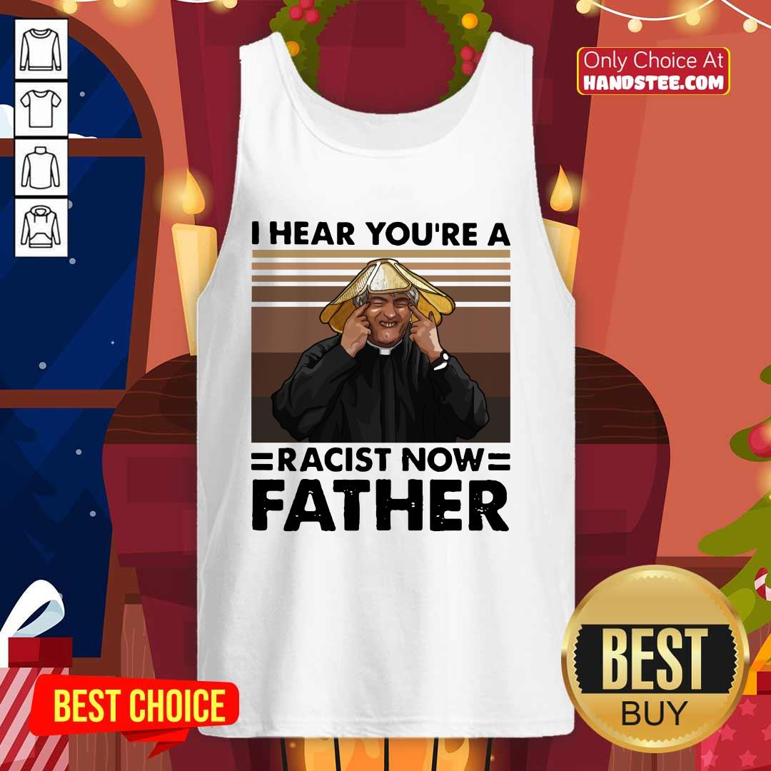 Hot A 16 Racist Now Father Vintage Tank Top - Design by Handstee.com