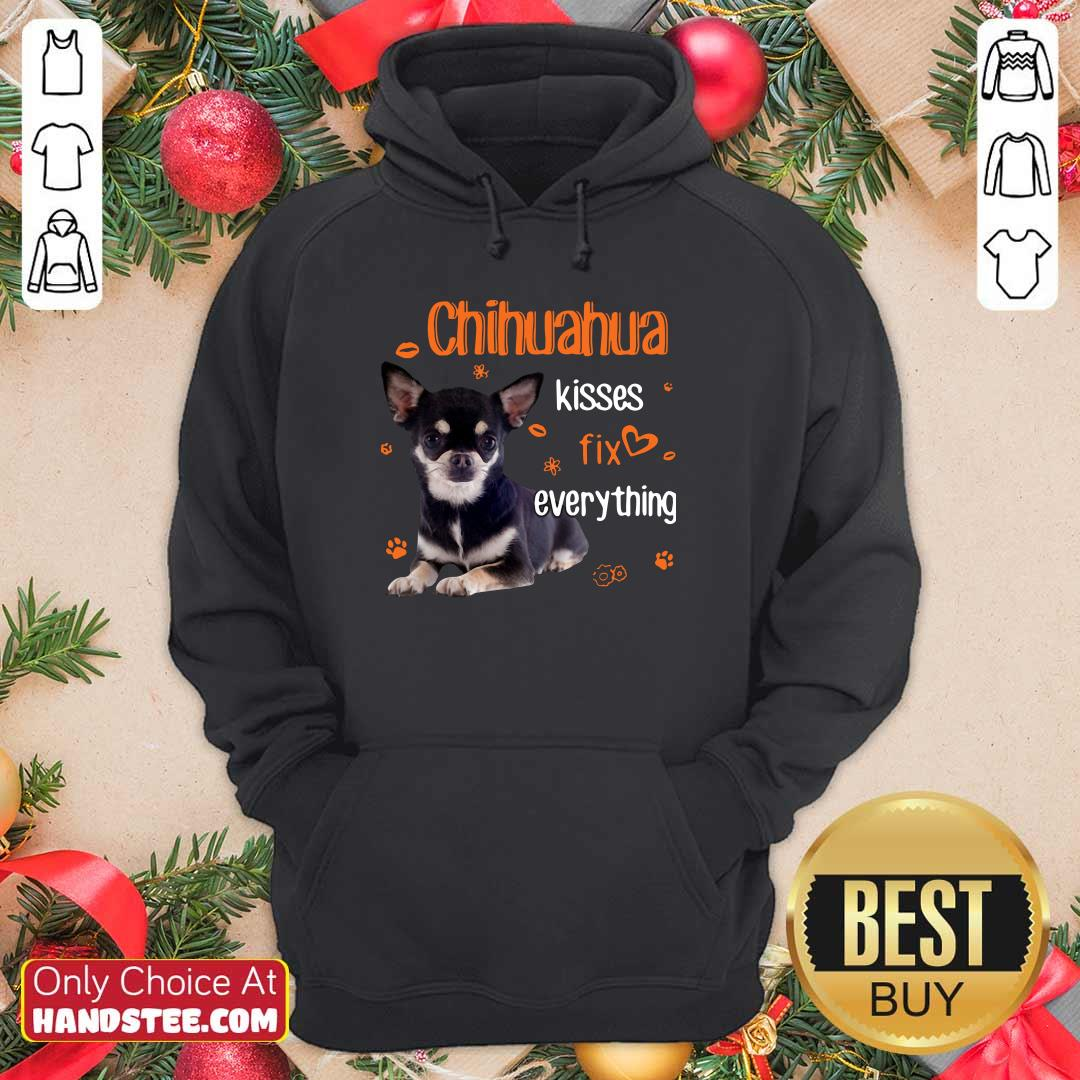 Hot Chihuahua Kisses Fix Everything 11 Hoodie - Design by Handstee.com