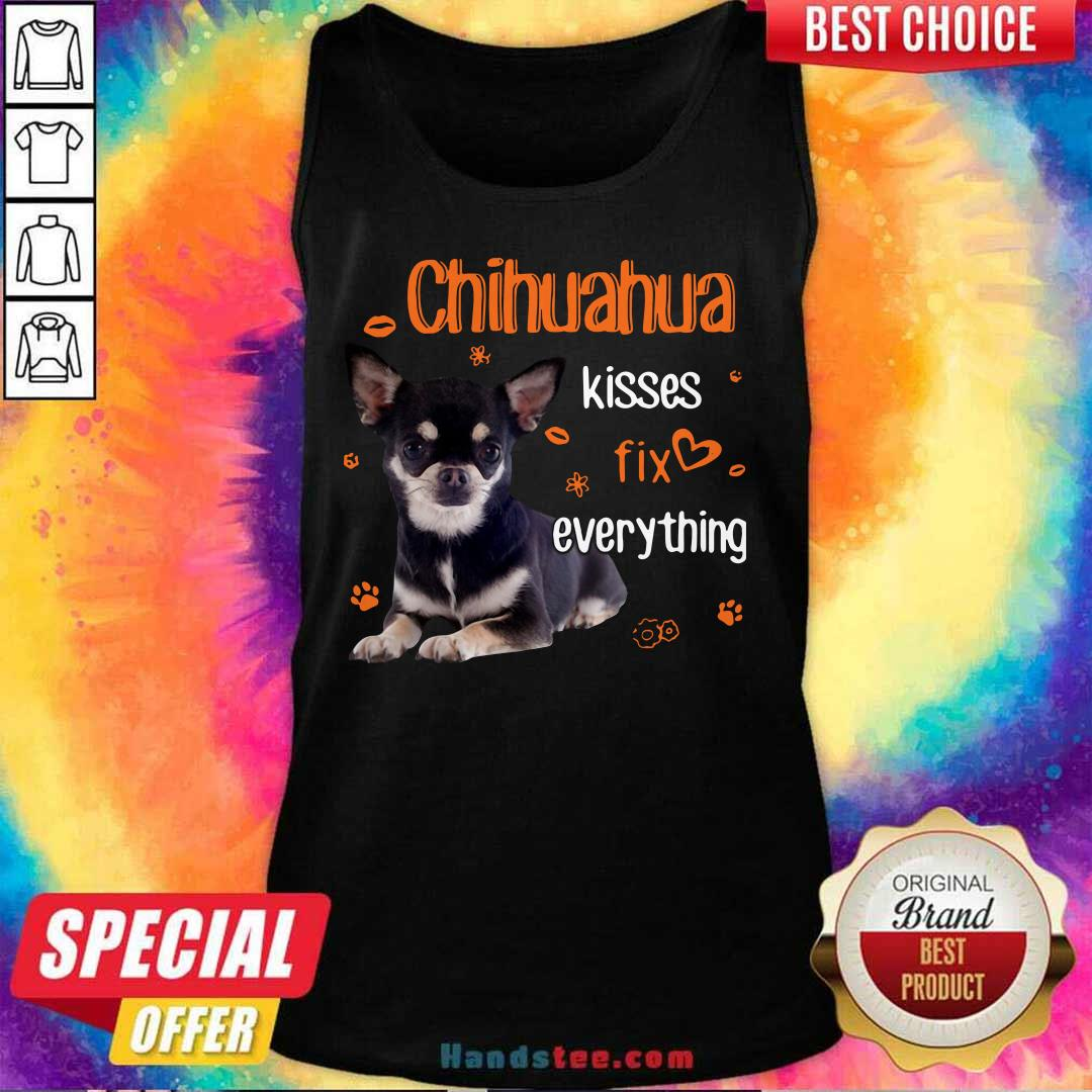 Hot Chihuahua Kisses Fix Everything 11 Tank Top - Design by Handstee.com