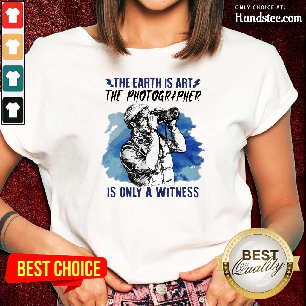 Hurt The Earth Is Art Is Only A Witness Man 3 Ladies Tee