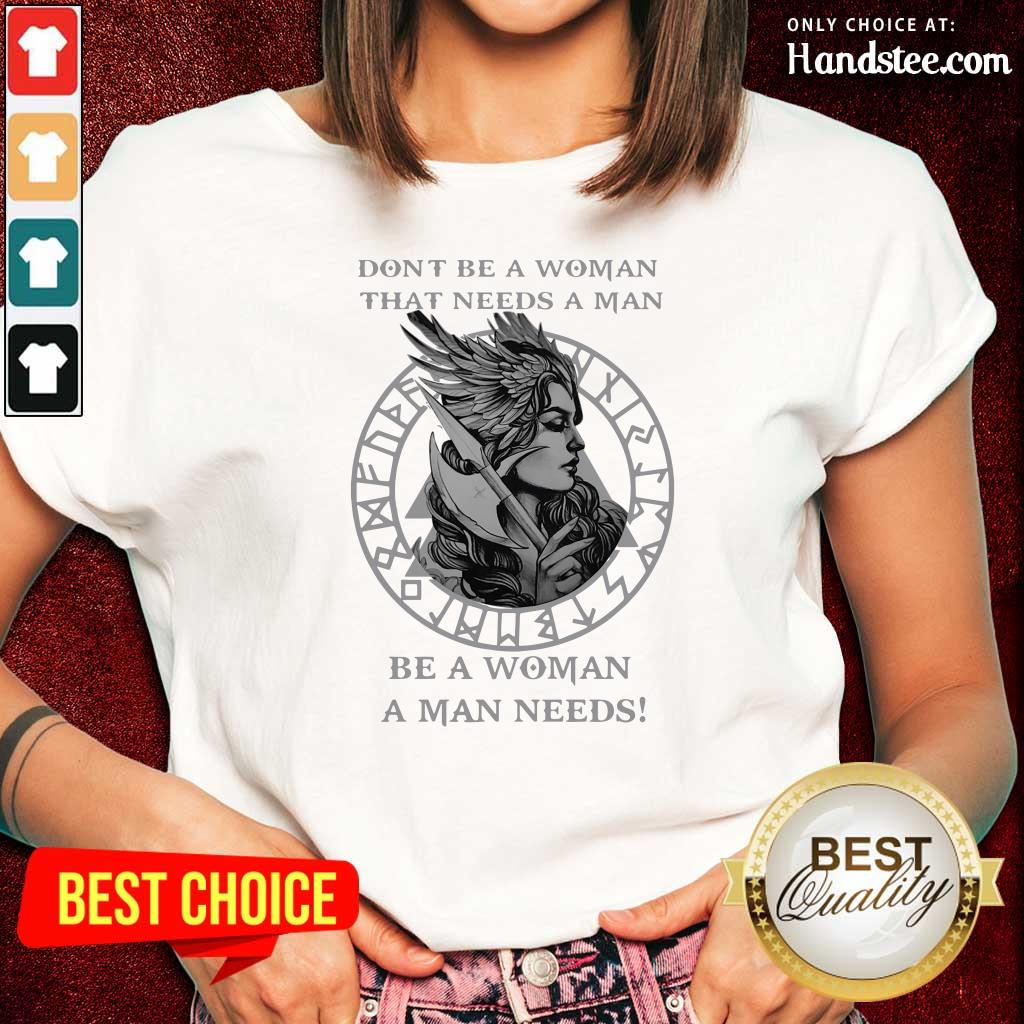 Hurt Valkyrie Tattoo That Needs A Man Be A Woman A Man 2 Ladies Tee