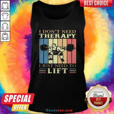 I Dont Need Therapy I Just Need To Lift Weight Light Vintage Retro Tank top - Design by handstee.com