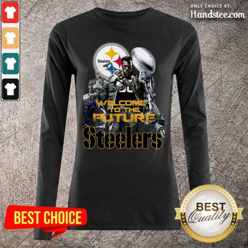 Intrigued Welcome To The Future 27 Pittsburgh Steelers Long-Sleeved - Design by Handstee.com