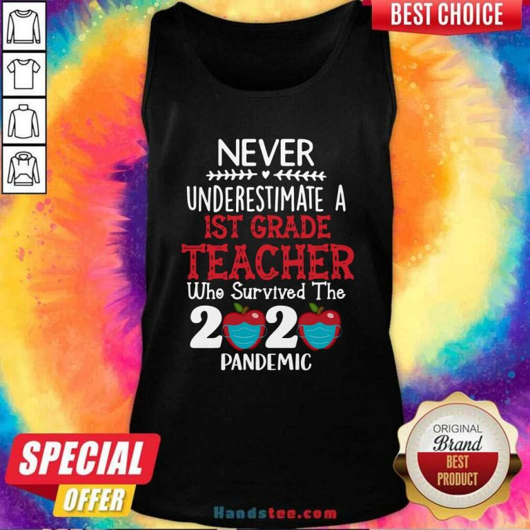Never Underestimate A 1st Grade Teacher Who Survived 2020 Pandemic Tank Top - Design by handstee.com