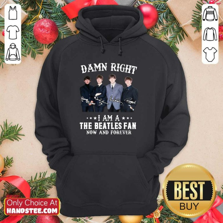New Damn Right The Beatles Fan 85 Hoodie - Design by Handstee.com