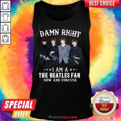 New Damn Right The Beatles Fan 85 Tank Top - Design by Handstee.com