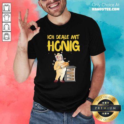 Nice Beekeeper Ich Deale Mit 27 Shirt - Design by Handstee.com