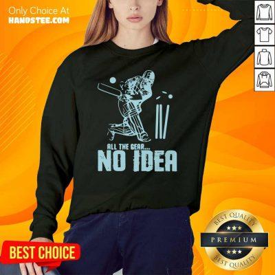 Nice Hockey 47 All The Gear No Idea SweatShirt - Design by Handstee.com